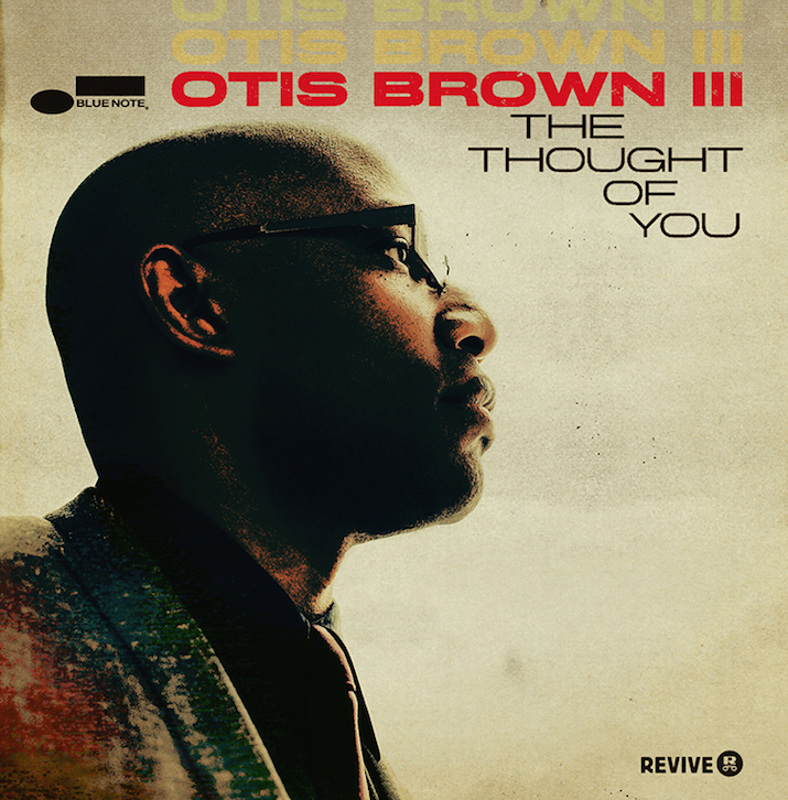 REVIVE & Blue Note Records Announce Otis Brown III's Forthcoming 'The Thought Of You' LP, Ahead Of The Project's September 9th Release.