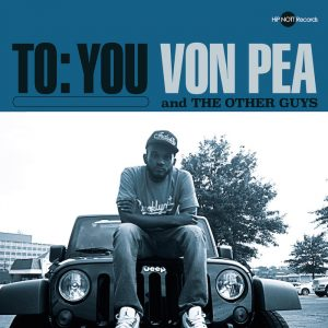 """Von Pea & The Other Guys Tease The Forthcoming 'To: You' EP With The New Single """"So East."""""""